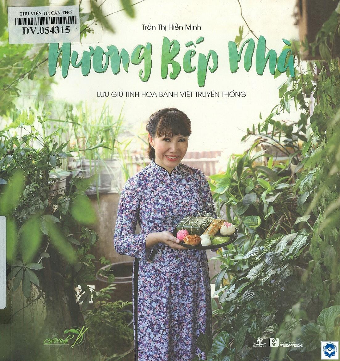 Hương bếp nhà - Lưu giữ tinh hoa bánh Việt truyền thống