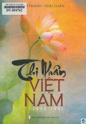Thi nhân Việt Nam 1932 - 1941 / Hoài Thanh, Hoài Chân. - H. : Nxb. Hội Nhà văn, 2018. - 398tr. : Ảnh; 21cm