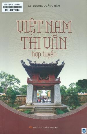 Việt Nam thi văn hợp tuyển / Dương Quảng Hàm. - H. : Văn học, 2019. - 327tr.; 24cm