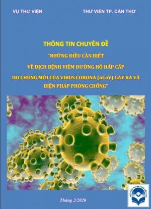 """Thư viện TP. Cần Thơ phối hợp Vụ Thư viện thực hiện chuyên đề """"Những điều cần biết về dịch bệnh viêm đường hô hấp cấp do chủng mới của virus Corona (nCoV) gây ra và biện pháp phòng chống"""""""